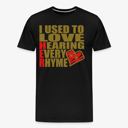 I use to love H.E.R.  001 - Men's Premium T-Shirt