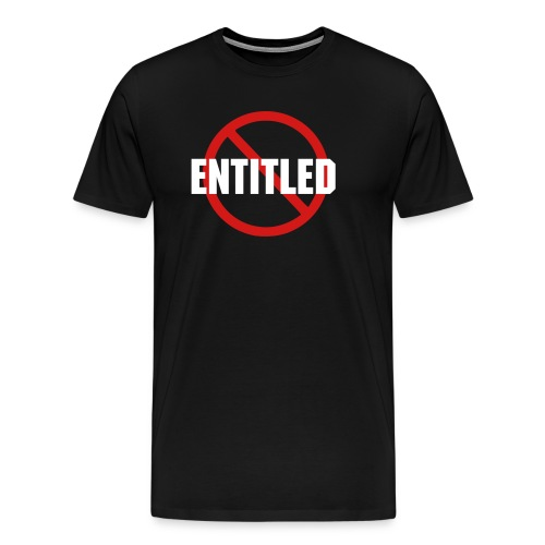 NOT Entitled Black T-Shirt - Men's Premium T-Shirt