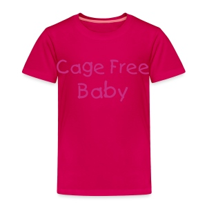 Cage Free Baby [Text Change Available]  - Toddler Premium T-Shirt
