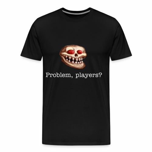 Acererak - Problem, Players?  (Big Guys) - Men's Premium T-Shirt