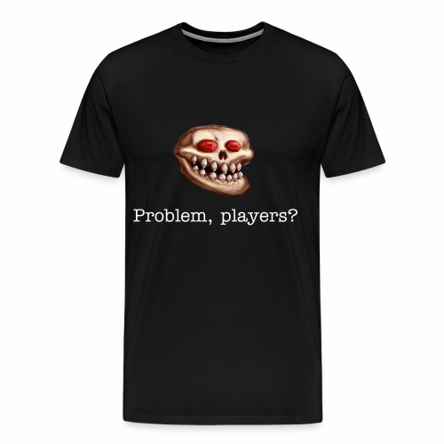 Acererak - Problem, Players?  (Men's Heavyweight) - Men's Premium T-Shirt