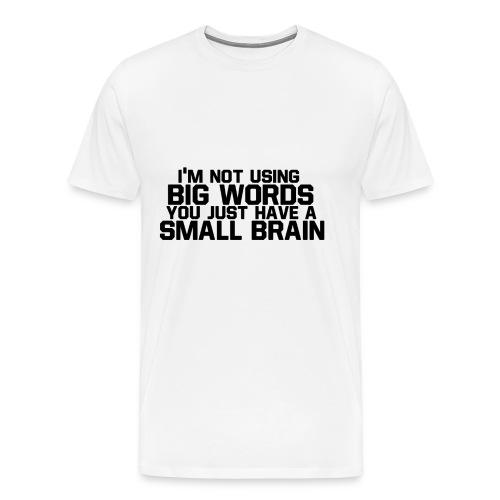 Big Words - Men's Premium T-Shirt