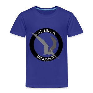 Pterodactyl ~ Eat Like a Dinosaur - light or white shirt - Toddler Premium T-Shirt