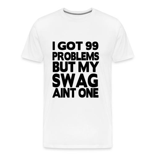 I Got 99 Problems t-shirt - Men's Premium T-Shirt