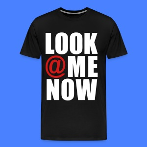 Look At Me Now - stayflyclothing.com T-Shirts - Men's Premium T-Shirt
