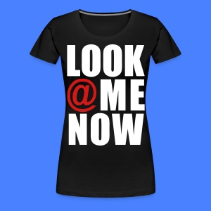 Look At Me Now - stayflyclothing.com Women's T-Shirts - Women's Premium T-Shirt