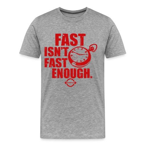 Fast Isn't Fast Enough Red Tshirt - Men's Premium T-Shirt