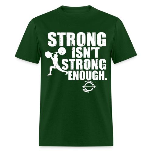 Strong isn't strong enough white - Men's T-Shirt