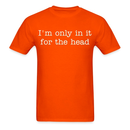 Only for the Head - Men's T-Shirt