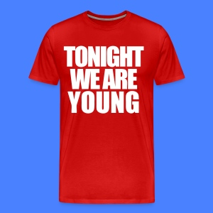 Tonight We Are Young T-Shirts - stayflyclothing.com - Men's Premium T-Shirt