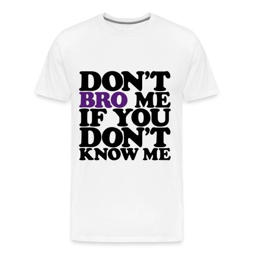 BRO  - Men's Premium T-Shirt
