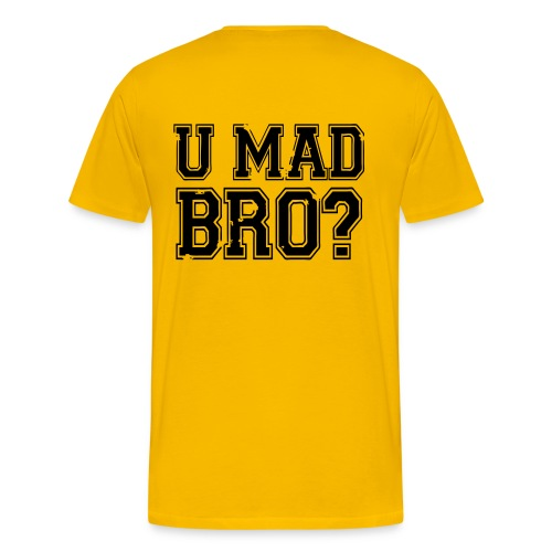 U Mad? - Men's Premium T-Shirt