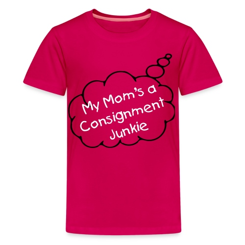 My Mom's a Consignment Junkie - Pink  - Kids' Premium T-Shirt