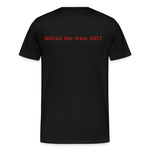 What Do You Do? - Men's Premium T-Shirt