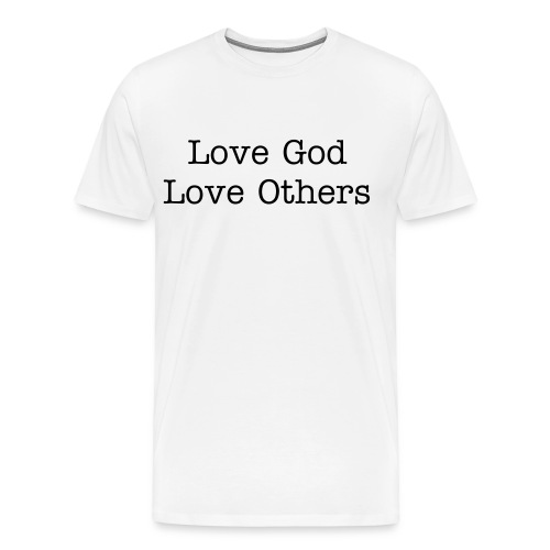 Love God Love Others White Shirt - Men's Premium T-Shirt