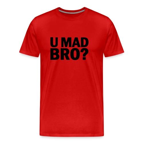 U Mad Bro? Red - Men's Premium T-Shirt