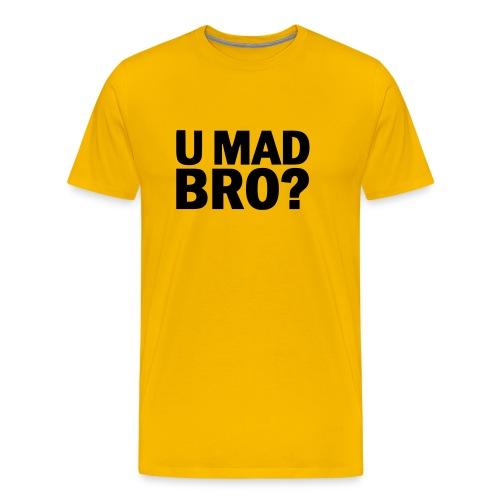 U Mad Bro? Yellow - Men's Premium T-Shirt
