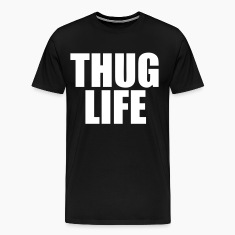 Thug Life T-Shirts - stayflyclothing.com