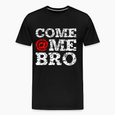 come @me bro T-Shirts