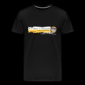 If I fight I conquer - Confucius 551- 479 BC - wb - Men's Premium T-Shirt