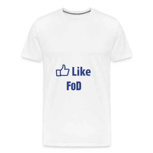 Like FOD - Men's Premium T-Shirt
