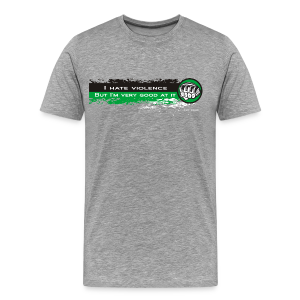 I hate violence but I'm very good at it 2 - BW - Men's Premium T-Shirt