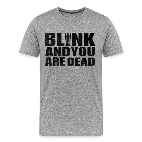 Don't Blink - Men's Premium T-Shirt