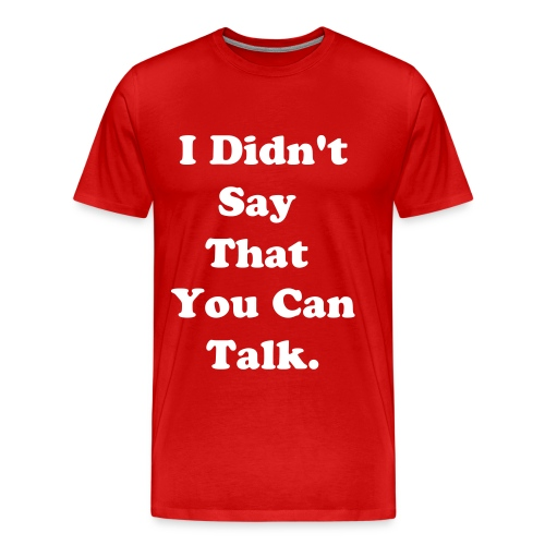 Speak - Men's Premium T-Shirt