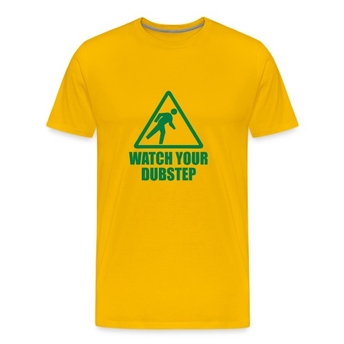 Watch your dubstep - Men's Premium T-Shirt
