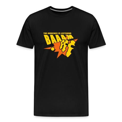 BAAAM the audience is listening - Men's Premium T-Shirt