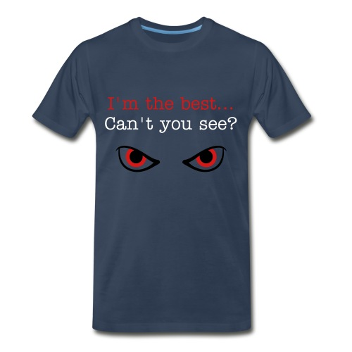 can't you see - Men's Premium T-Shirt