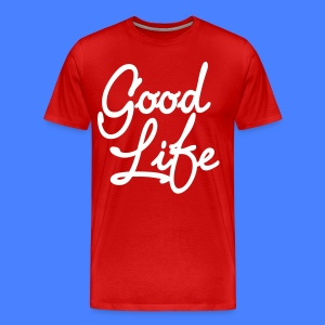 Good Life T-Shirts - stayflyclothing.com - Men's Premium T-Shirt