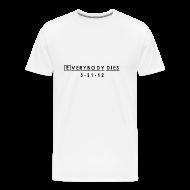 T-Shirts ~ Men's Premium T-Shirt ~ Everybody Dies Commemorative T-shirt -  House MD | Robot Plunger