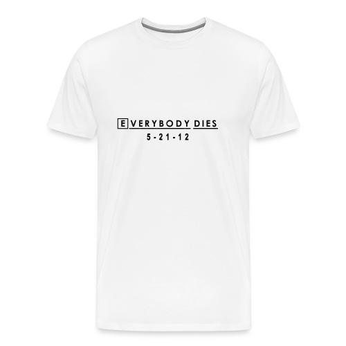 Everybody Dies Commemorative T-shirt -  House MD | Robot Plunger - Men's Premium T-Shirt