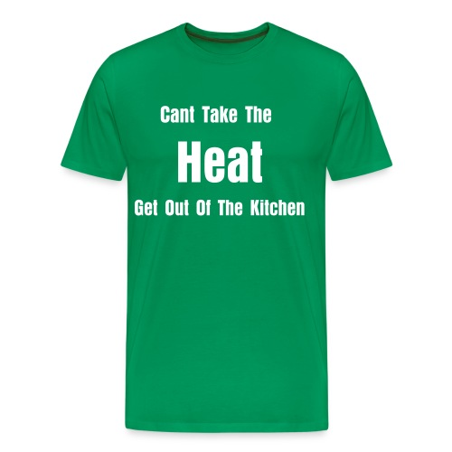 Can't Take The Heat Shirt - Men's Premium T-Shirt