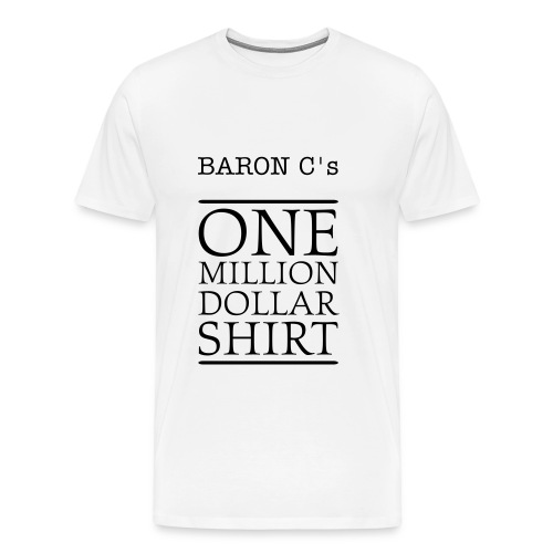 Baron C's One Million Dollar Shirt - Men's Premium T-Shirt