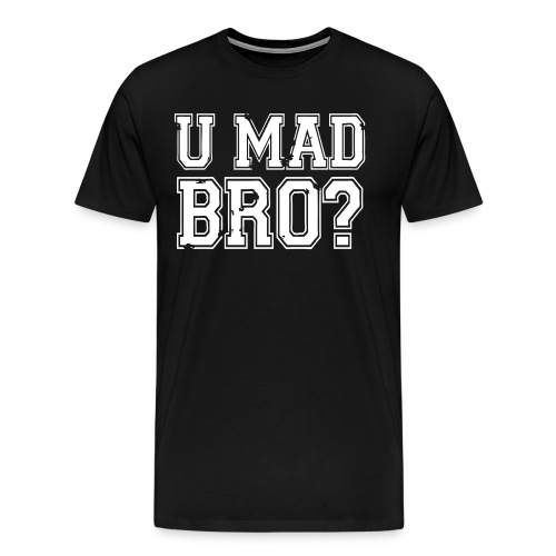 U Mad Bro? - Bigger - Men's Premium T-Shirt