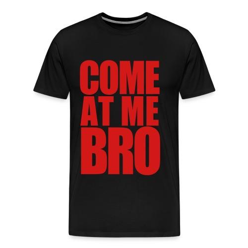 Come at me - Men's Premium T-Shirt