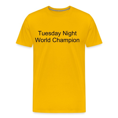 Tuesday Night World Champion - Men's Premium T-Shirt