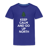 Baby & Toddler Shirts ~ Toddler Premium T-Shirt ~ Keep Calm And Go Up North