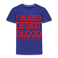 Baby & Toddler Shirts ~ Toddler Premium T-Shirt ~ I Bleed Detroit Blood