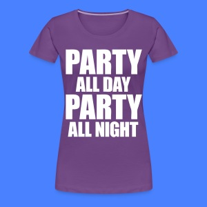 Party All Day Party All Night Women's T-Shirts - stayflyclothing.com - Women's Premium T-Shirt