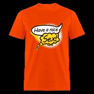 T-Shirts ~ Men's T-Shirt ~ Have a nice sex!