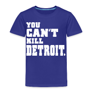 Baby & Toddler Shirts ~ Toddler Premium T-Shirt ~ You Can't Kill Detroit