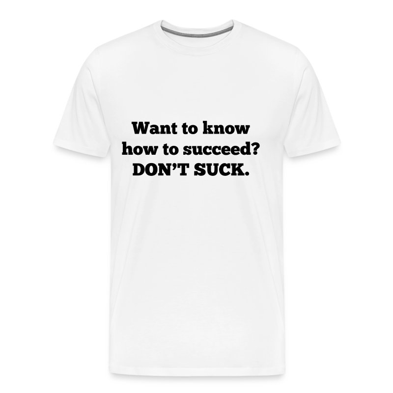 Don't Suck Guys - Men's Premium T-Shirt