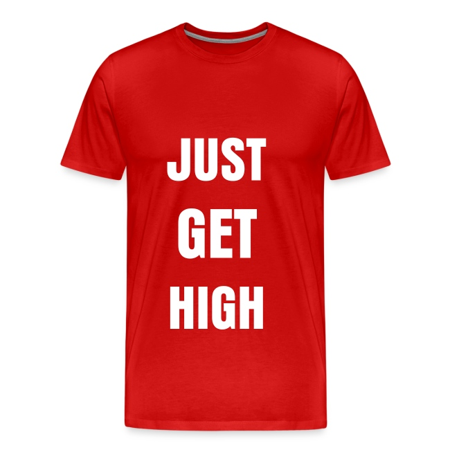 Just Get High Word Tee