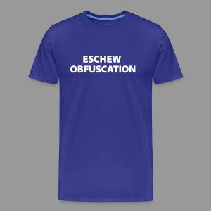 Eschew Obfuscation - Men's Premium T-Shirt