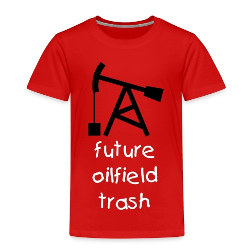 Future Oilfield Trash Toddler - Toddler Premium T-Shirt