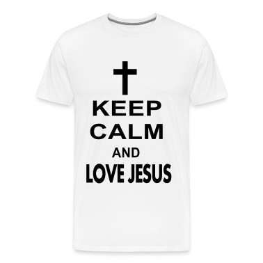 keep calm and love jesus T-Shirts