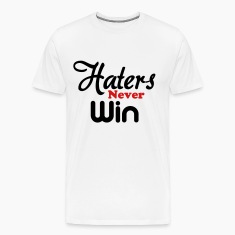 haters_never_win T-Shirts